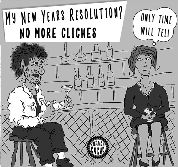 Shannon Kernaghan Cliches-400-3 My Resolution? Avoid Clichés Like the Plague Culture Drinking Friendship Humor Lifestyle Memoir New Years Parties Relationship