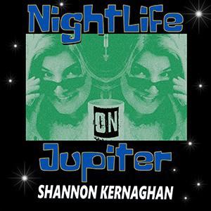 Shannon Kernaghan Nightlife-on-Jupiter-300 Audio Books